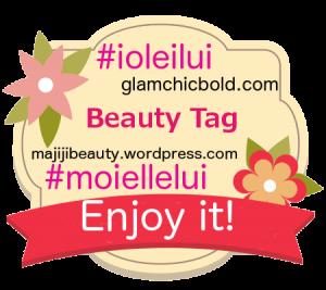 Beauty Tag #ioleilui #moiellelui